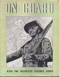MILITARY , AUSTRALIA , WWII , AWM pbl , ON GUARD , VOLUNTEER DEFENCE CORPS 1944