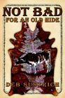 Not Bad for an Old Hide 9781425919795 by Deb Sustrich Paperback