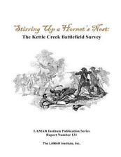 Stirring up a Hornet's Nest : The Kettle Creek Battlefield Archaeology Study...