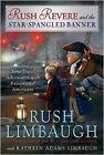 Rush Revere and the Star-Spangled Banner by Kathryn Adams Limbaugh, Rush Limbaugh (Hardback, 2015)