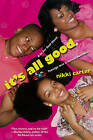 It's All Good: A So for Real Novel by Nikki Carter (Paperback, 2009)