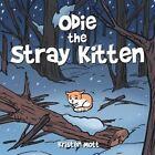 Odie the Stray Kitten by Kristen Mott (Paperback, 2013)