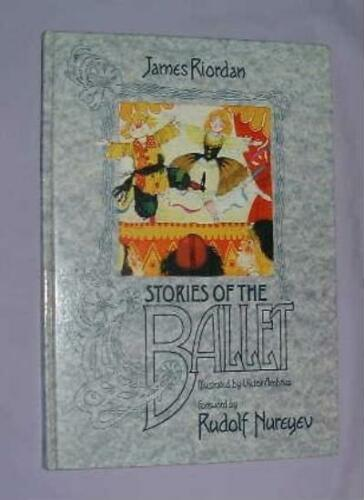 1 of 1 - Stories of the Ballet By James Riordan, Victor Ambrus