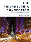 The Philadelphia Connection: Conversations with Playwrights by B. J. Burton (Paperback, 2015)