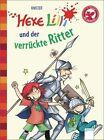 Hexe Lilli und der verrückte Ritter von Knister (2013, Gebundene Ausgabe)
