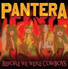 Before We Were Cowboys Pantera 5294109310213