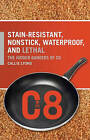 Stain-resistant, Nonstick, Waterproof, and Lethal: The Hidden Dangers of C8 by Callie Lyons (Hardback, 2007)