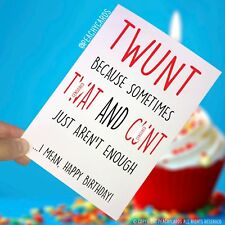 Funny Birthday Cards Twunt C*nt Cards Swearing Cards Novelty Banter Friend PC182