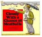 Cloudy with a Chance of Meatballs by Judi Barrett and Ron Barrett (1982, Paperback)