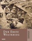 Der Erste Weltkrieg (2013, Gebundene Ausgabe)