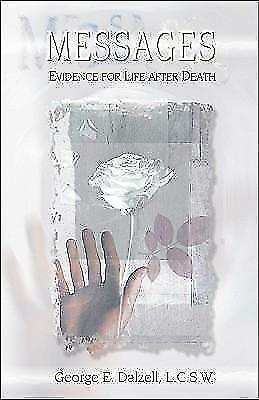 Dalzell, George E. - Messages: Evidence for Life After Death /3