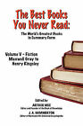 NEW The Best Books You Never Read: Vol V - Fiction - Gray to Kingsley