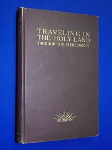 Antique-1906-Traveling-Holy-Land-Through-Stereoscope-Book-Stereoview-Underwood
