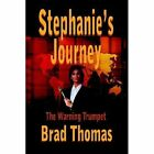 Stephanie's Journey The Warning Trumpet 9781420806427 by Brad Thomas Hardcover