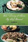 Fine Dining at Home by Chef Bernard by Bernard a Mayer (Paperback / softback, 2013)