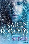 Shiver by Karen Robards (Hardback)