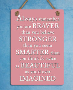 Image Is Loading Retro Style Metal Hanging Sign Braver Stronger Quote