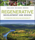 Regenerative Development and Design: A Framework for Evolving Sustainability by Regenesis Group (Hardback, 2016)