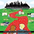 Home to Hollywood: A Practical Guide to Establishing Yourself in Los Angeles by Celine Wallace (Paperback / softback, 2014)
