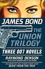 James Bond 007: James Bond : The Union Trilogy - Three 007 Novels (High Time to Kill, Doubleshot, Never Dream of Dying) and a Short Story ( Blast from the Past ) 0 by Raymond Benson (2008, Paperback)