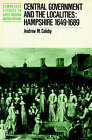 Central Government and the Localities: Hampshire 1649-1689 by Andrew M. Coleby (Paperback, 2002)