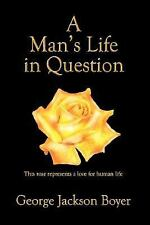 A Man's Life in Question