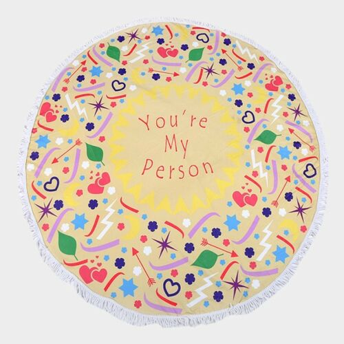 Round Beach Towel Terry Fringe Edge You/'re My Person Message Quote Heart Arrow