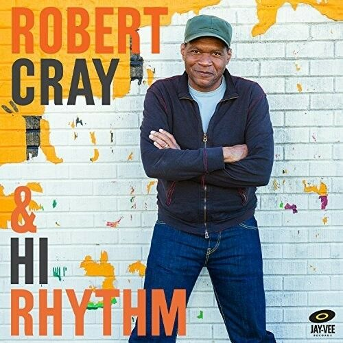Robert Cray & Hi Rhythm - Robert / Hi Rhythm Cray (2017, CD NEW)