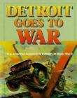 Detroit Goes to War : The American Auto Industry in World War II by V. Dennis Wrynn (1993, Hardcover)
