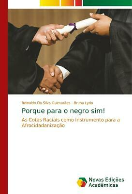 Porque Para O Negro Sim! | Reinaldo Da Silva Guimarães, Bruna Lyrio | 2018 | Neu