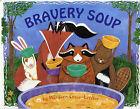 Bravery Soup by Maryann Cocca-Leffler (Paperback / softback, 2002)