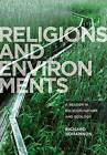Religions and Environments: A Reader in Religion, Nature and Ecology by Bloomsbury Publishing PLC (Paperback, 2013)
