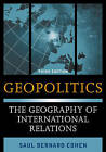 Geopolitics: The Geography of International Relations by Saul Bernard Cohen (Paperback, 2014)