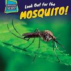 Look Out for the Mosquito! by Maci Dessen (Paperback / softback, 2015)