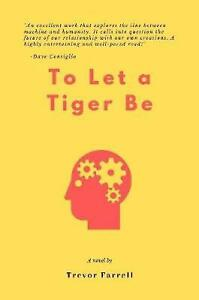 To Let a Tiger Be by Trevor Farrell (English) Paperback Book Free Shipping!