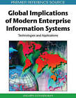Global Implications of Modern Enterprise Information Systems: Technologies and Applications by IGI Global (Hardback, 2008)
