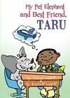 My Pet Elephant and Best Friend, Taru by Dr Kentrell Liddell, Joshua Liddell (Paperback / softback, 2014)