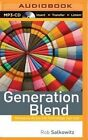 Generation Blend: Managing Across the Technology Age Gap by Rob Salkowitz (CD-Audio, 2015)