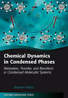 Chemical Dynamics in Condensed Phases: Relaxation, Transfer, and Reactions in Condensed Molecular Systems by Abraham Nitzan (Hardback, 2006)