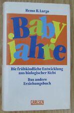 BABYJAHRE FRÜHKINDLICHE ERZIEHUNG AUS BIOLOGISCHER SICHT Remo Largo 1994