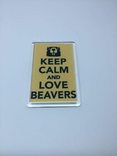 Fridge Magnet or Keyring = gift present idea Keep Calm And Love Beavers