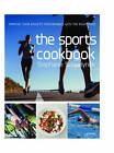 The Sports Cookbook: Improve Your Athletic Performance with the Right Food by Stephanie Scheirlynck (Hardback, 2016)