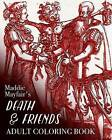 Death and Friends Adult Coloring Book by Maddie Mayfair (Paperback / softback, 2016)