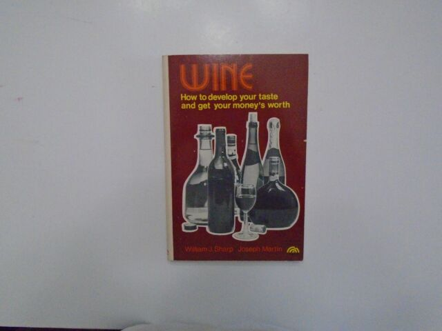 Wine:How to Develop Your Taste & Get Your Money's Worth by William Sharp (76,PB)