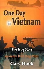 One Day in Vietnam : The True Story of an Army Bird Dog Pilot by Gary E. R....