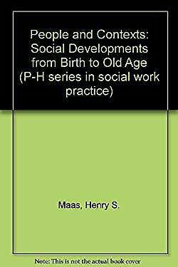 People and Contexts : Social Development from Birth to Old Age Henry S. Maas