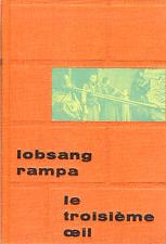 LOBSANG RAMPA . LE TROISIEME OEIL . Edition cartonné .