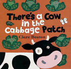 There's a Cow in the Cabbage Patch by Stella Blackstone (Board book, 2006)