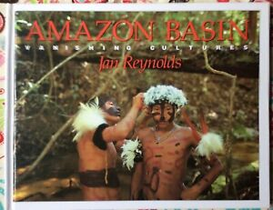 Vanishing-Cultures-Amazon-Basin-by-Jan-Reynolds-c1993-VGC-Hardcover