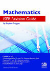 Mathematics ISEB Revision Guide: A Common Entrance Revision Guide 11-13 by Stephen Froggatt (Paperback, 1999)